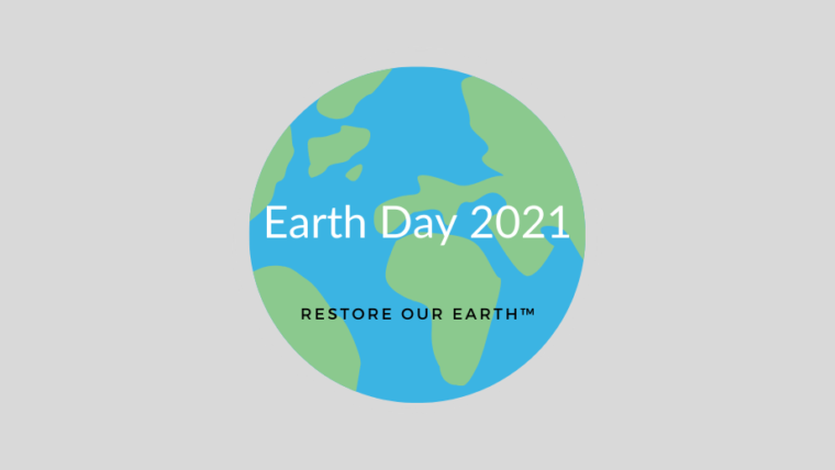 Earth Day 2021 - 'Restore Our Earth™'