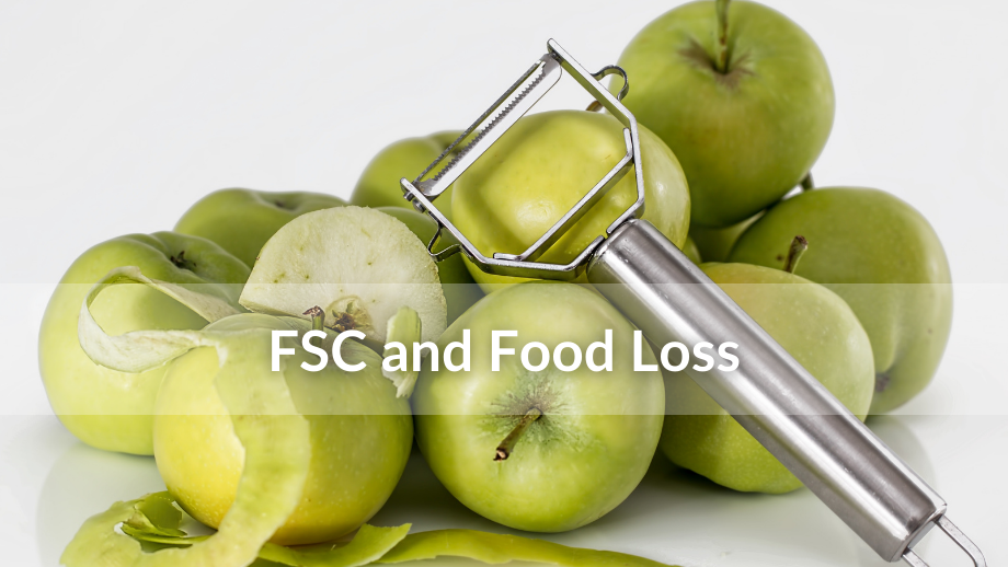 Picture of peeled apples, text reads FSC and Food Loss